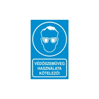 Védőszemüveg használata kötelező! Vinil matrica 160x250