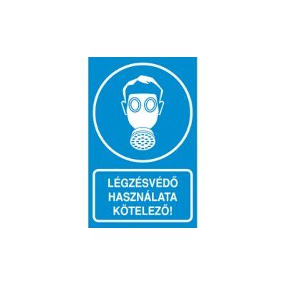 Légzésvédő használata kötelező! Vinil matrica 160x250