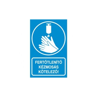 Fertőtlenítő kézmosás kötelező! Vinil matrica 160x250