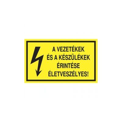 A vezetékek és a készülékek érintése életveszélyes! Vinil matrica 100x60