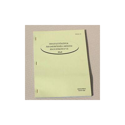Jegyzőkönyv: Hegesztőgépek áramerősség-méréséről