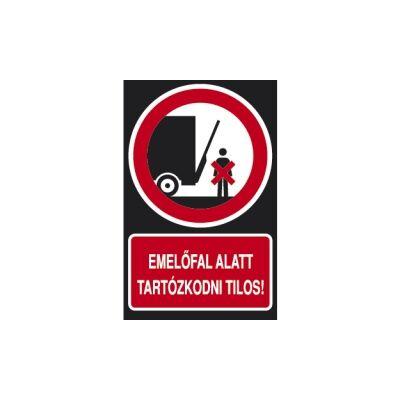 Emelőfal alatt tartózkodni tilos! Horganyzott lemez Tábla 160x250