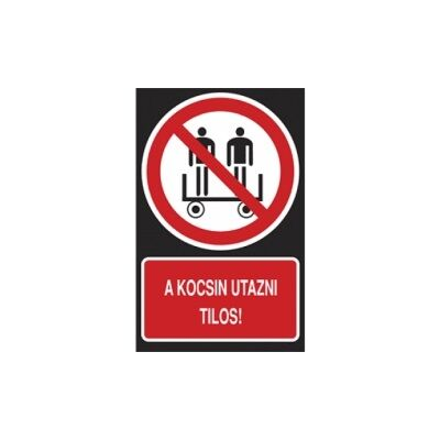 A kocsin utazni tilos! Horganyzott lemez Tábla 160x250
