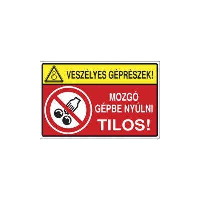 Veszélyes géprészek! Mozgó gépbe nyúlni tilos! Horganyzott lemez Tábla 160x100