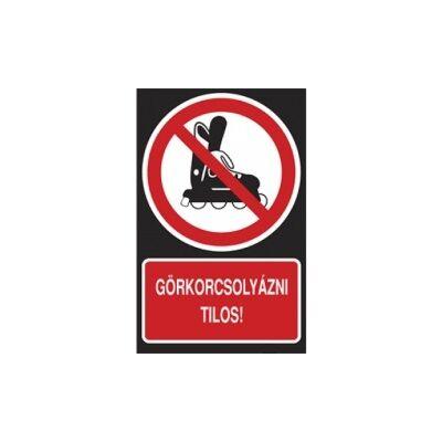 Görkorcsolyázni tilos! Horganyzott lemez Tábla 160x250