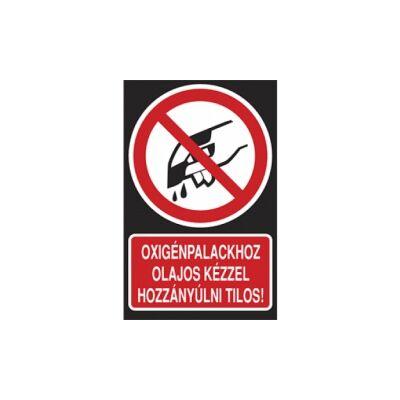 Oxigénpalackhoz olajos kézzel hozzányúlni tilos! Horganyzott lemez Tábla 160x250