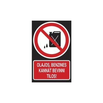 Olajos, benzines kannát bevinni tilos! Horganyzott lemez Tábla 160x250