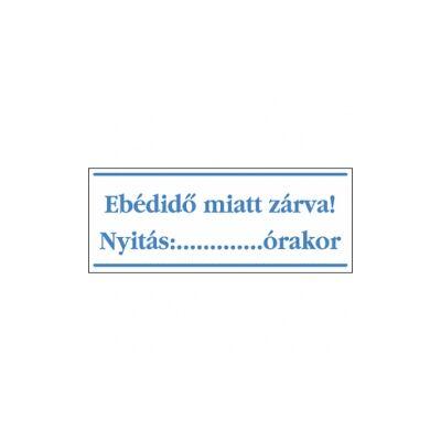 Ebédidő miatt zárva! (kék/fehér, magyar nyelvű) Vinil matrica 250x100
