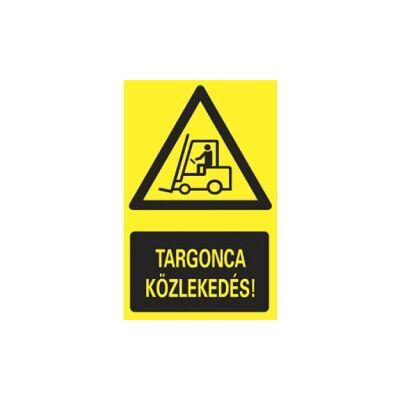 Targonca közlekedés! Vinil matrica 160x250