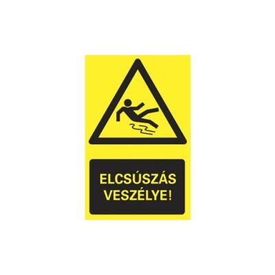 Elcsúszás veszélye! Vinil matrica 160x250