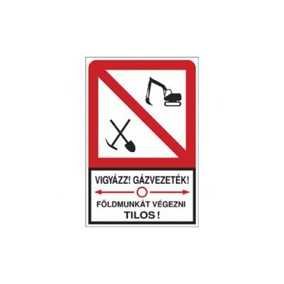 Vigyázz! Gázvezeték! Földmunkát végezni tilos! PVC Tábla 400x600